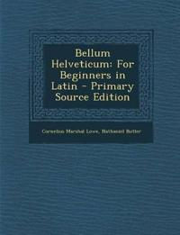 Bellum Helveticum: For Beginners in Latin