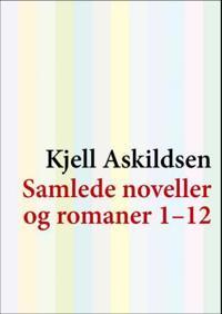 Samlede noveller og romaner 1-12 - Kjell Askildsen pdf epub