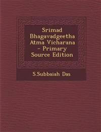 Srimad Bhagavadgeetha Atma Vicharana - Primary Source Edition