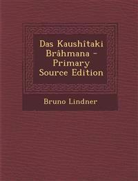 Das Kaushitaki Brahmana - Primary Source Edition
