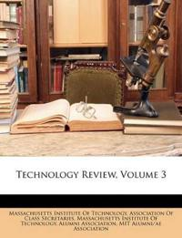 Technology Review, Volume 3