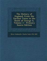 The History of England: From the Earliest Times to the Death of George Ii, Volume 3