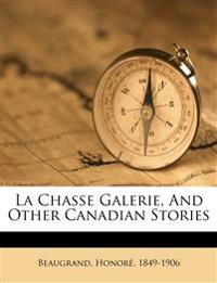 La chasse galerie, and other Canadian stories