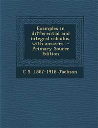 Examples in differential and integral calculus, with answers