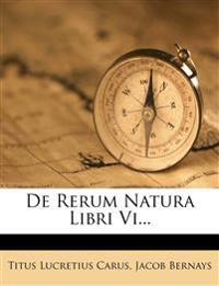 De Rerum Natura Libri Vi...