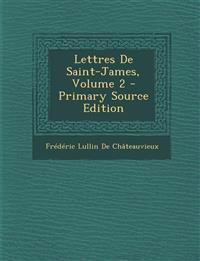 Lettres de Saint-James, Volume 2 - Primary Source Edition