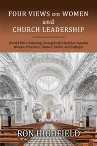 Four Views on Women and Church Leadership