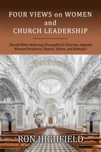 Four Views on Women and Church Leadership