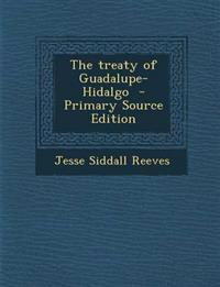 The treaty of Guadalupe-Hidalgo  - Primary Source Edition