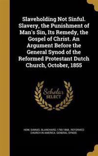 SLAVEHOLDING NOT SINFUL SLAVER