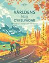 Världens bästa cykelvägar