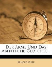 Der Arme und das Abenteuer, Gedichte von Arnold Ulitz