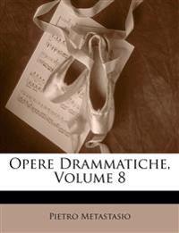 Opere Drammatiche, Volume 8