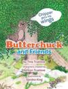 Butterchuck and Friends