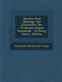 Quellen Und Beiträge Zur Geschichte Der Freimaurerlogen Russlands - Primary Source Edition