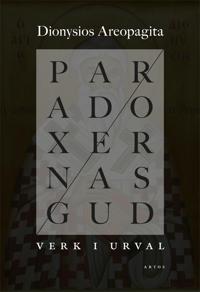 Paradoxernas Gud : verk i urval