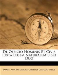 De Officio Hominis Et Civis Iuxta Legem Naturalem Libri Duo