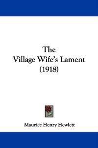 The Village Wife's Lament