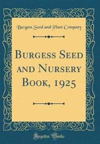 Burgess Seed and Nursery Book, 1925 (Classic Reprint)