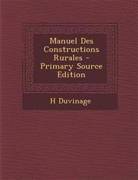 Manuel Des Constructions Rurales - Primary Source Edition