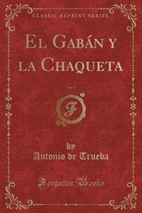 El Gabán y la Chaqueta, Vol. 1 (Classic Reprint)