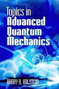 Topics in Advanced Quantum Mechanics
