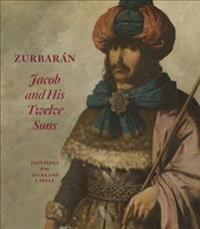Zurbaran: Jacob and his Twelve Sons, Paintings from Auckland Castle