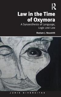 Law in the Time of Oxymora