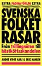Svenska folket rasar : från trillingnöten till hästköttsskandalen