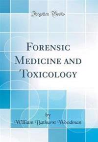 Forensic Medicine and Toxicology (Classic Reprint)