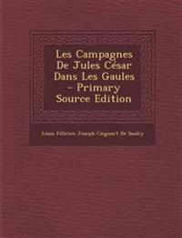 Les Campagnes De Jules César Dans Les Gaules