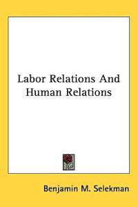 Labor Relations and Human Relations