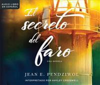 El Secreto del Faro (the Lightkeeper's Daughters): Una Novela (a Novel)