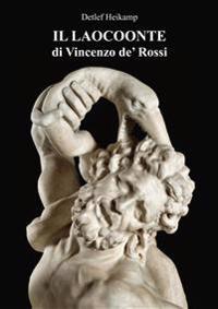 Il Laocoonte Di Vincenzo De' Rossi