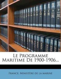 Le Programme Maritime De 1900-1906...