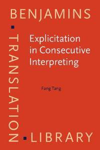 Explicitation in Consecutive Interpreting