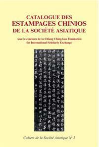 Catalogue Des Estampages Chinois de La Societe Asiatique