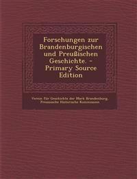 Forschungen zur Brandenburgischen und Preußischen Geschichte.