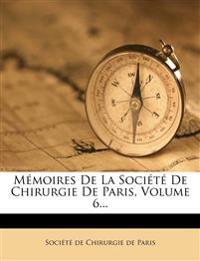 Mémoires De La Société De Chirurgie De Paris, Volume 6...