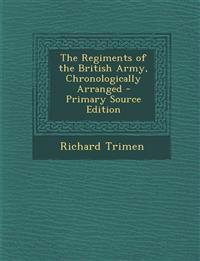 Regiments of the British Army, Chronologically Arranged