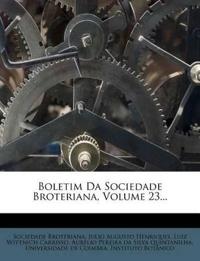 Boletim Da Sociedade Broteriana, Volume 23...