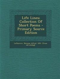 Life Lines; Collection of Short Poems - Primary Source Edition