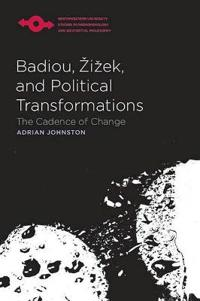 Badiou, Zizek, and Political Transformations