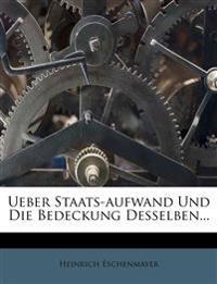 Ueber Staats-Aufwand und die Bedeckung.