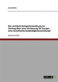 Vertikale Kompetenzordnung Im Vertrag Uber Eine Verfassung Fur Europa - Eine Vereinfachte Zustandigkeitsverteilung?