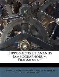 Hipponactis Et Ananiis Iambographorum Fragmenta...