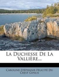 La Duchesse de La Valliere...