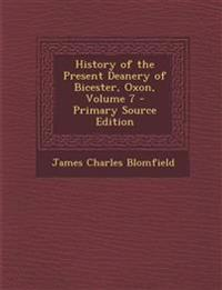 History of the Present Deanery of Bicester, Oxon, Volume 7