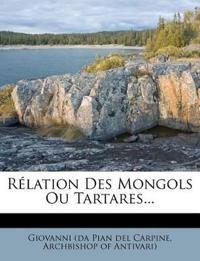 Rélation Des Mongols Ou Tartares...