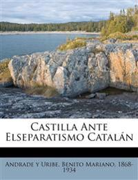Castilla ante elseparatismo catalán